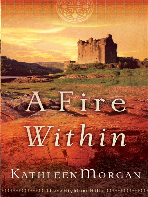Title details for A Fire Within by Kathleen Morgan - Available