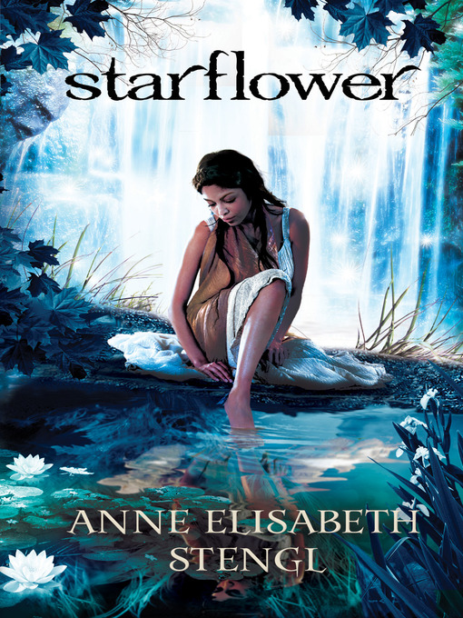 Title details for Starflower by Anne Elisabeth Stengl - Available