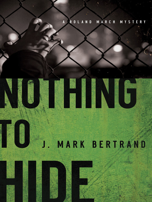 Title details for Nothing to Hide by J. Mark Bertrand - Available