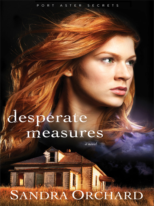 Title details for Desperate Measures by Sandra Orchard - Available