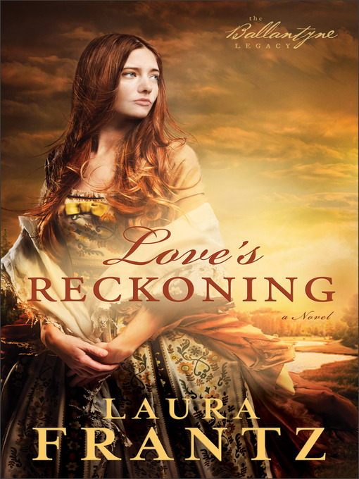 Title details for Love's Reckoning by Laura Frantz - Available