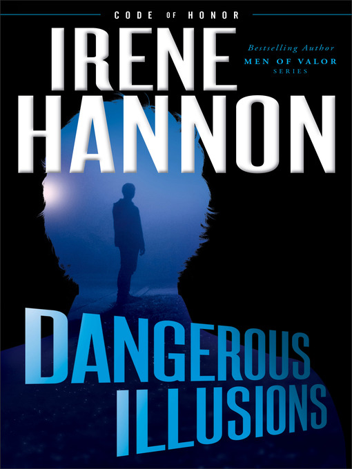Title details for Dangerous Illusions by Irene Hannon - Wait list
