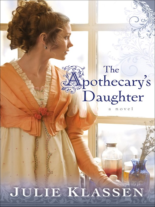 Title details for The Apothecary's Daughter by Julie Klassen - Wait list
