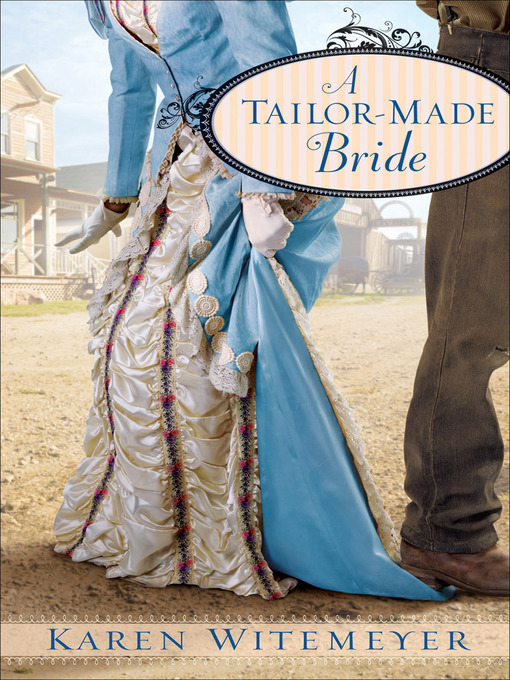 Title details for A Tailor-Made Bride by Karen Witemeyer - Wait list