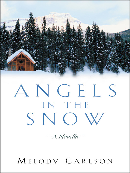 Title details for Angels in the Snow by Melody Carlson - Available