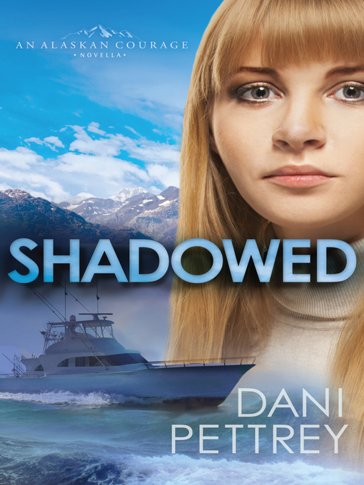 Title details for Shadowed by Dani Pettrey - Wait list