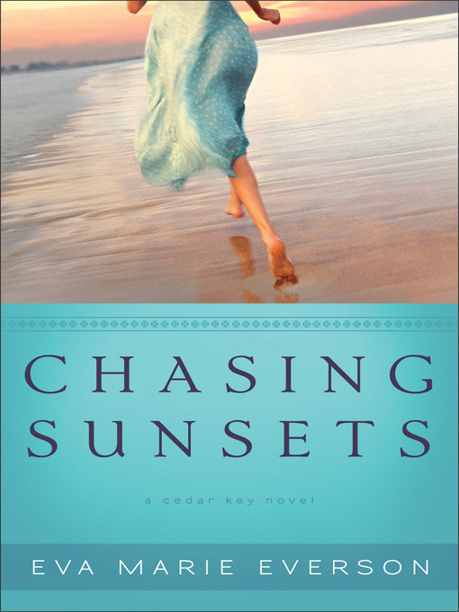 Title details for Chasing Sunsets by Eva Marie Everson - Available