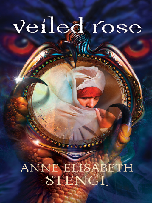 Title details for Veiled Rose by Anne Elisabeth Stengl - Available