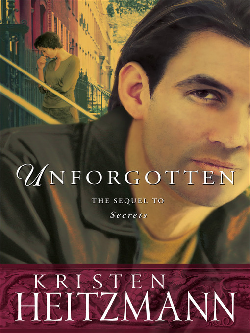 Title details for Unforgotten by Kristen Heitzmann - Available