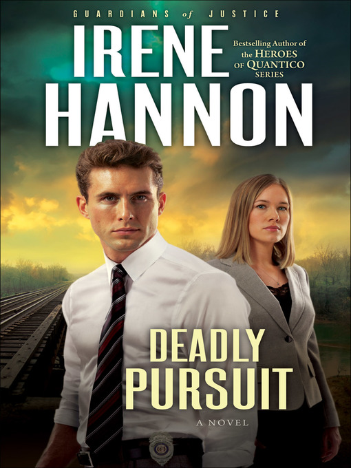 Title details for Deadly Pursuit by Irene Hannon - Available
