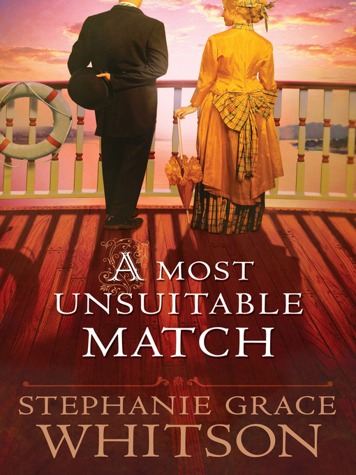 Title details for A Most Unsuitable Match by Stephanie Grace Whitson - Available