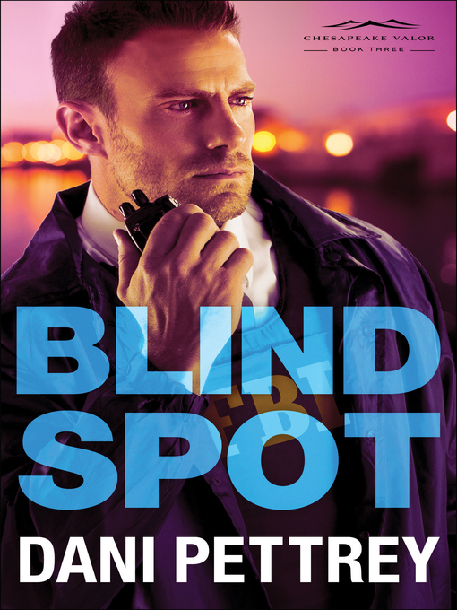 Title details for Blind Spot by Dani Pettrey - Available