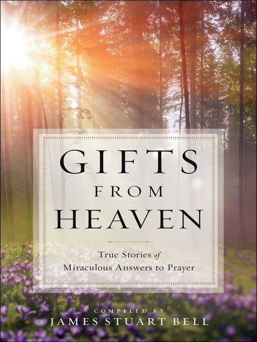 Title details for Gifts From Heaven by James Stuart Bell - Available