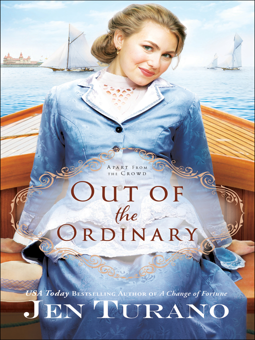 Title details for Out of the Ordinary by Jen Turano - Available