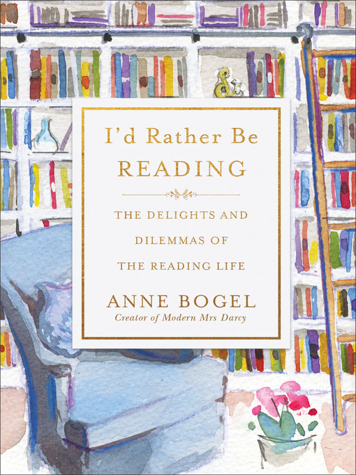 Title details for I'd Rather Be Reading by Anne Bogel - Available