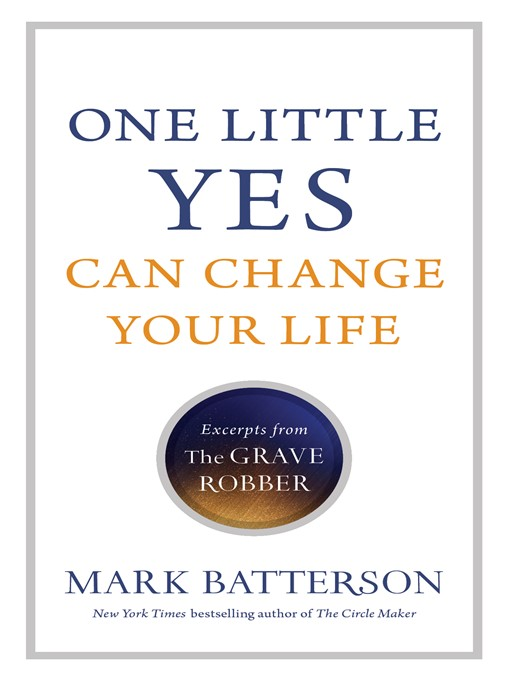 Title details for One Little Yes Can Change Your Life by Mark Batterson - Available