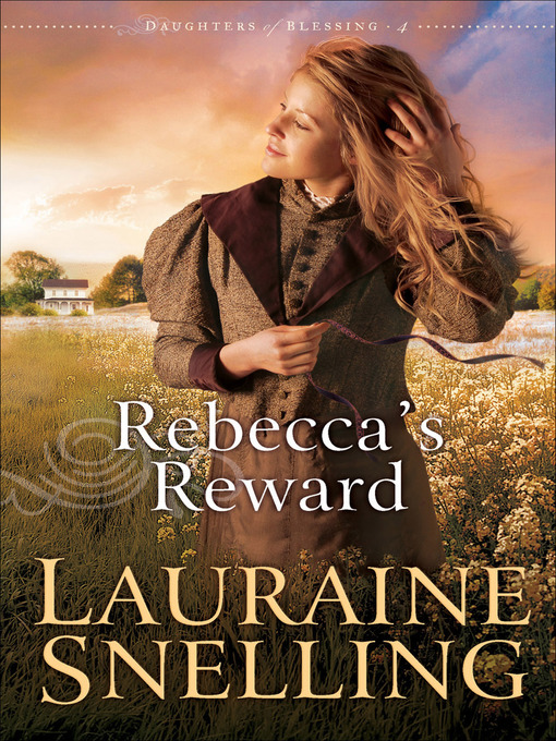 Title details for Rebecca's Reward by Lauraine Snelling - Available