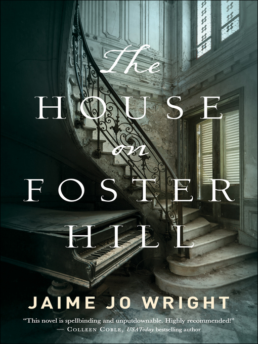 Title details for The House on Foster Hill by Jaime Jo Wright - Wait list