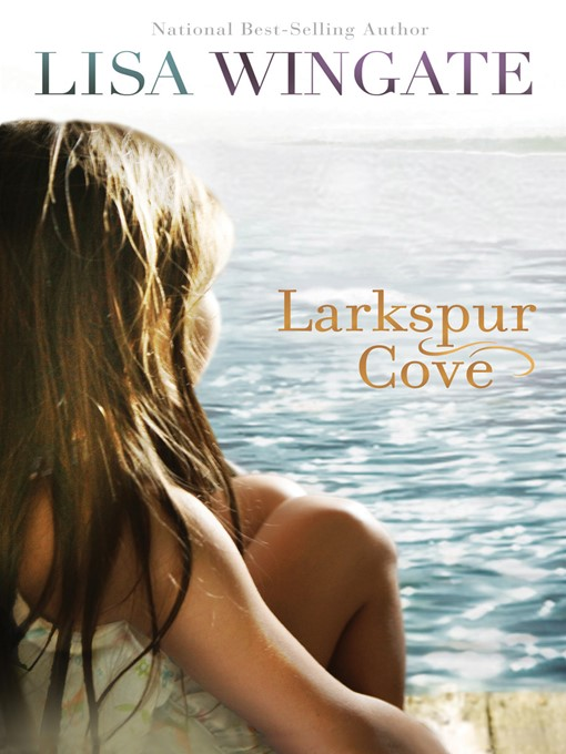 Title details for Larkspur Cove by Lisa Wingate - Wait list