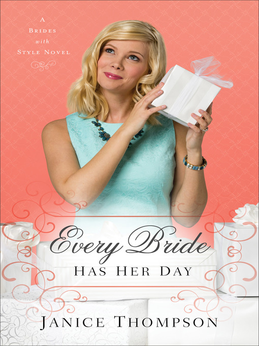 Title details for Every Bride Has Her Day by Janice Thompson - Available
