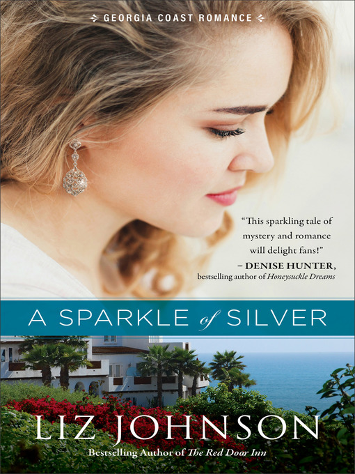 Title details for A Sparkle of Silver by Liz Johnson - Available