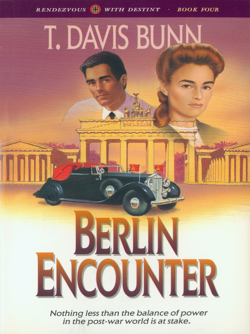 Title details for Berlin Encounter by T. Davis Bunn - Available