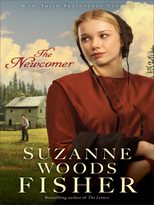 Title details for The Newcomer by Suzanne Woods Fisher - Available