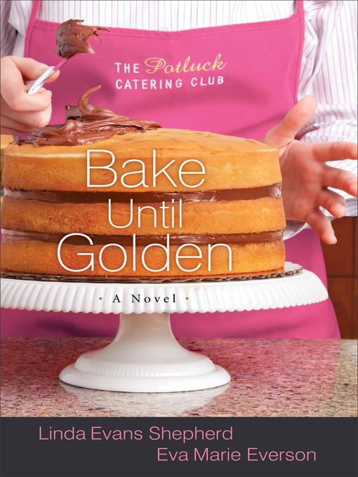 Title details for Bake Until Golden by Linda Evans Shepherd - Wait list