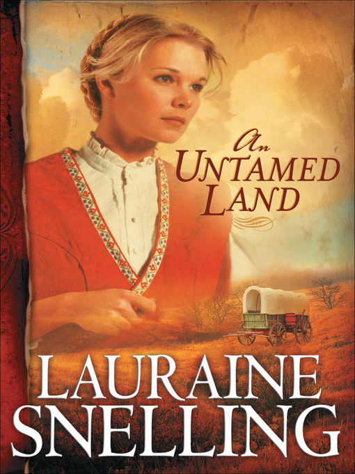 Title details for An Untamed Land by Lauraine Snelling - Wait list
