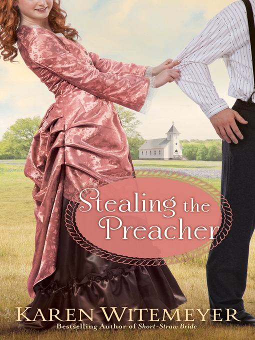 Title details for Stealing the Preacher by Karen Witemeyer - Available