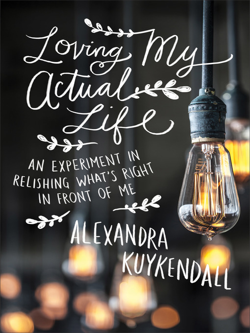 Title details for Loving My Actual Life by Alexandra Kuykendall - Available