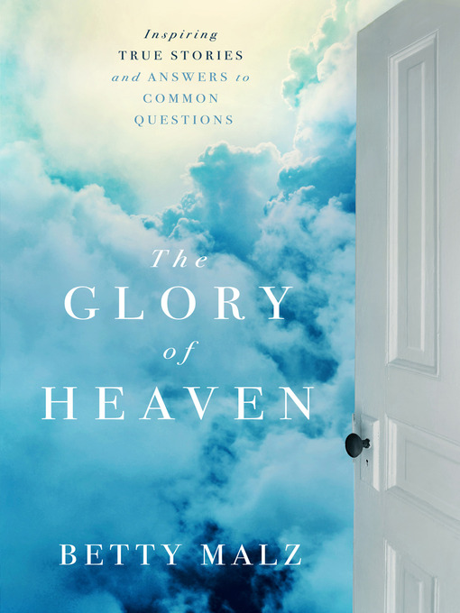 Title details for The Glory of Heaven by Betty Malz - Available