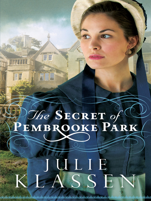 Title details for The Secret of Pembrooke Park by Julie Klassen - Available