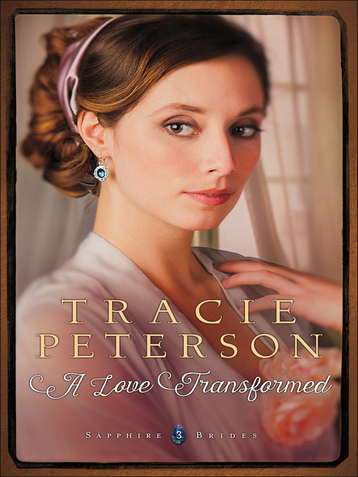 Title details for A Love Transformed by Tracie Peterson - Available