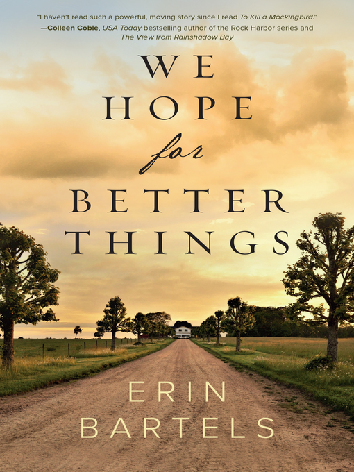 Title details for We Hope for Better Things by Erin Bartels - Available