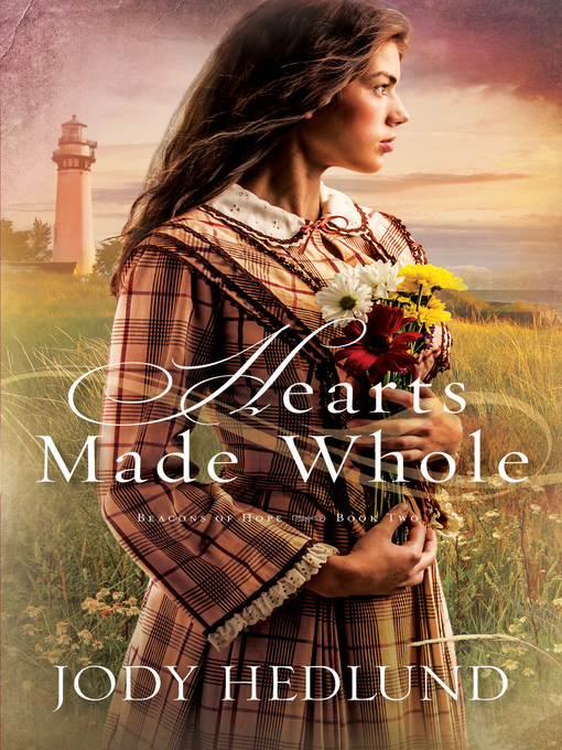Title details for Hearts Made Whole by Jody Hedlund - Available