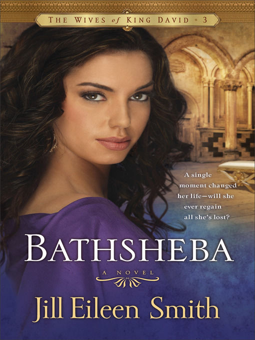 Title details for Bathsheba by Jill Eileen Smith - Available