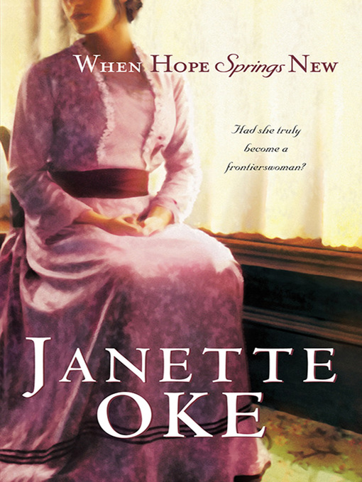 Title details for When Hope Springs New by Janette Oke - Available
