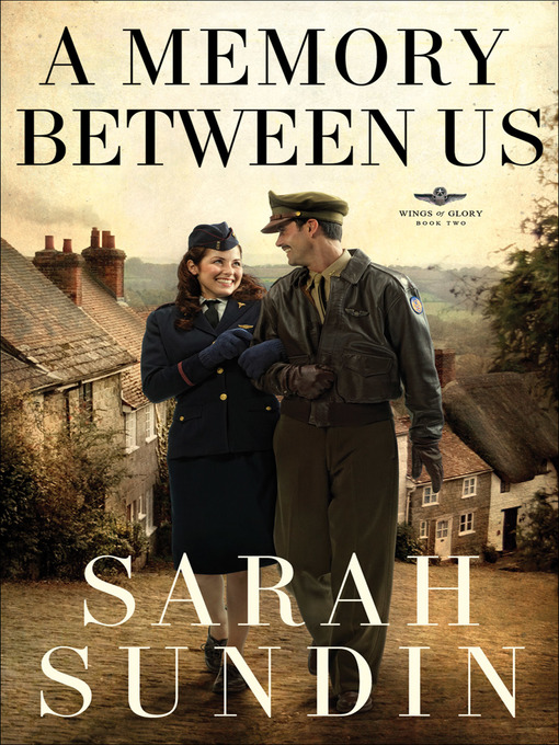 Title details for A Memory Between Us by Sarah Sundin - Wait list