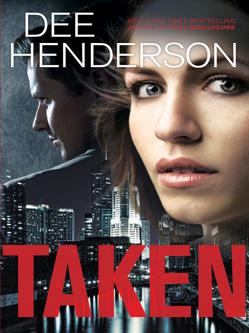 Title details for Taken by Dee Henderson - Wait list