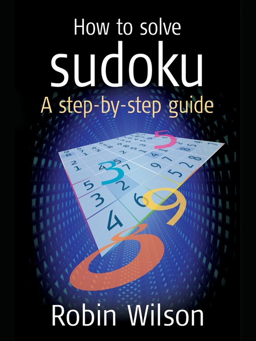 How to Solve Sudoku A Step-by-Step Guide