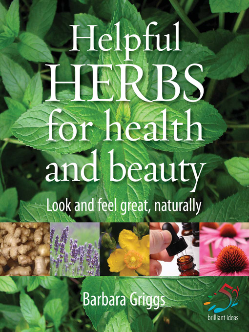 Title details for Helpful Herbs for Health and Beauty by Barbara Griggs - Available