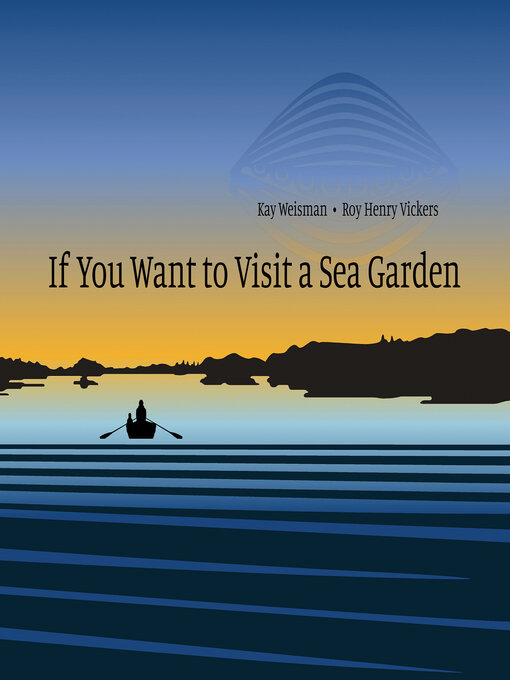 Title details for If You Want to Visit a Sea Garden by Kay Weisman - Available