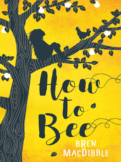 Title details for How to Bee by Bren MacDibble - Available