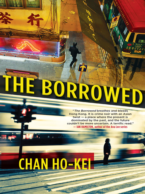 Title details for The Borrowed by Chan Ho-Kei - Wait list
