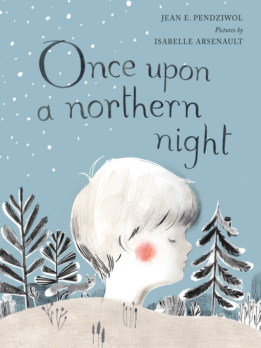 Title details for Once Upon a Northern Night by Jean E. Pendziwol - Available