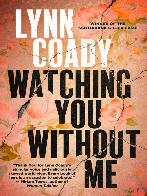 Title details for Watching You Without Me by Lynn Coady - Wait list