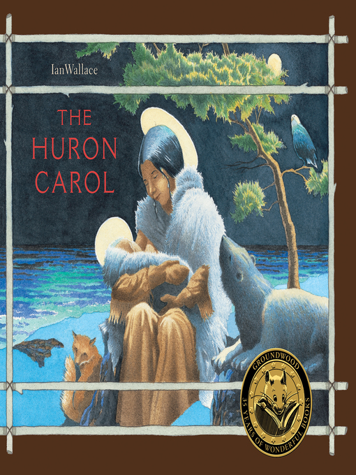 Title details for The Huron Carol by Ian Wallace - Available