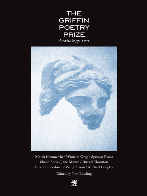 Title details for The 2015 Griffin Poetry Prize Anthology by Tim Bowling - Wait list