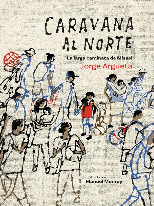 Title details for Caravana al Norte by Jorge Argueta - Wait list